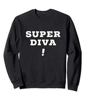 Super Diva Sweatshirt