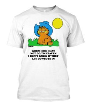 When I Die I May Not Go To Heaven Garfield Shirt