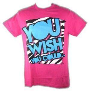 You Wish You Could T-shirt