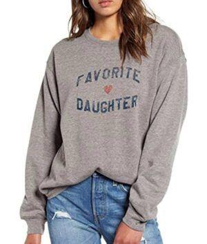 Favorite Daughter Sweatshirt